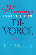 Marriage in a Culture of Divorce (Women in the Political Economy) Cover
