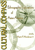Cultural Compass : Ethnographic Explorations of Asian America (00 Edition)