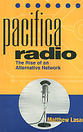 Pacifica Radio The Rise Of An Alternativ