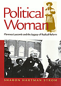 Political Women: From Luscomb and the Legacy of Radical Reform (Critical Perspectives on the Past) Cover