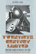 Twentieth Century Limited : Industrial Design in America, 1925-1939 (2ND 01 Edition)