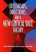 Crossroads, Directions, and a New Critical Race Theory