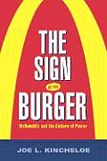 Sign of the Burger : Mcdonald's and the Culture of Power (02 Edition)