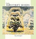 Charles Burchfields Seasons
