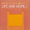 Frank Lloyd Wright's Life and Homes