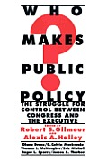 Who Makes Public Policy?: He Struggle for Control Between Congress and the Executive