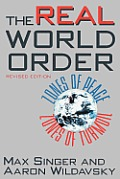 The Real World Order: Zones of Peace, Zones of Turmoil