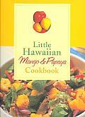 Little Hawaiian Mango & Papaya Cookbook