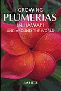 Growing Plumerias in Hawaii and Around the World