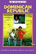 Dominican Republic in Focus A Guide to the People Politics & Culture
