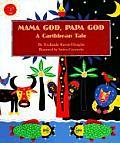 Mama God Papa God A Caribbean Tale