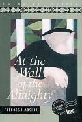 At the Wall of the Almighty (Emerging Voices)