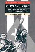 Castro and Cuba: From the Revolution to the Present