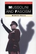 Mussolini and Fascism (Interlink Illustrated Histories)