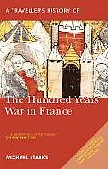 Travellers History of the Hundred Years War in Peace Battlefields Castles & Towns