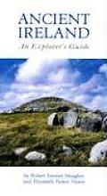 Ancient Ireland An Explorers Guide