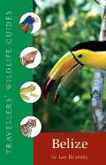 Belize Travellers Wildlife Guide 2nd Edition