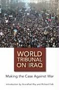 World Tribunal on Iraq : Making the Case Against War (08 Edition)