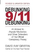 Debunking 9 11 Debunking An Answer to Popular Mechanics & Other Defenders of the Official Conspiracy Theory