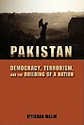 Pakistan Democracy Terrorism & the Building of a Nation