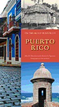 Puerto Rico: On the Road History (On-The-Road Histories)