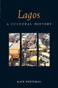 Lagos (Interlink Cultural Histories)