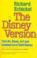 The Disney Version: The Life, Times, Art and Commerce of Walt Disney