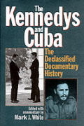 Kennedys & Cuba The Declassified Documen