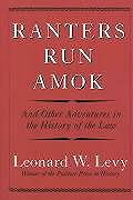 Ranters Run Amok & Other Adventures In T
