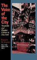 Voice of the City : Vaudeville and Popular Culture in New York ((Rev)00 Edition)