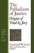 The Palladium of Justice: Origins of Trial by Jury