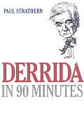 Derrida in 90 Minutes (Philsophers in 90 Minutes)