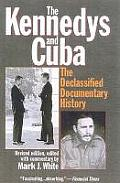 The Kennedys and Cuba: The Declassified Documentary History