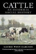 Cattle: An Informal Social History