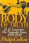 Body of Truth: D.H. Lawrence: The Nomadic Years, 1919-1930