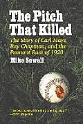 Pitch That Killed The Story Of Carl Mays