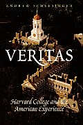 Veritas: Harvard College and the American Experience