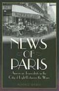 News of Paris: American Journalists in the City of Light Between the Wars Cover