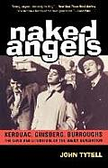 Naked Angels The Lives & Literature Of
