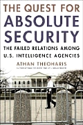 The Quest for Absolute Security: The Failed Relations Among U.S. Intelligence Agencies