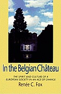 In the Belgian Chateau: The Spirit and Culture of a European Society in an Age of Change