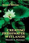 Creating Freshwater Wetlands Second Edition