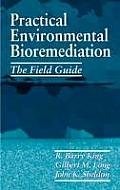 Practical Environmental Bioremediation: The Field Guide, Second Edition
