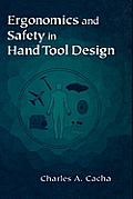 Ergonomics and Safety in Hand Tool Design Culations, Problems, and Solutions