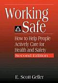 Working Safe How to Help People Actively Care for Health & Safety