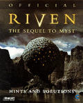 Official Riven the Sequel to Myst: Hints and Solutions