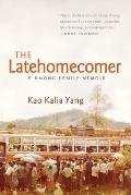 Latehomecomer: a Hmong Family Memoir (08 Edition)