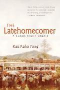 Latehomecomer A Hmong Family Memoir