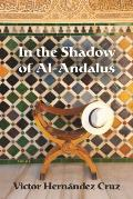 In the Shadow of Al Andalus