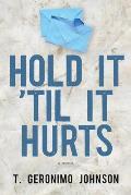 Hold It Til It Hurts